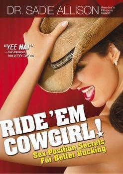 Sadie Allison Ride Em Cowgirl Sex Position Secrets For Better Bucking